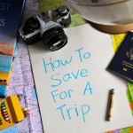 How To: Save for Travel