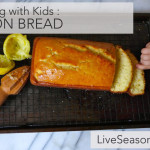 Cooking with Kids : Lemon Bread